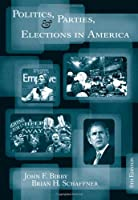 Politics Parties and Elections in America by Bibby