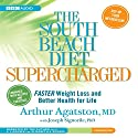 The South Beach Diet Supercharged: Faster Weight Loss and Better Health for Life Audiobook by Arthur Agatston, Joseph Signorile Narrated by L. J. Ganser