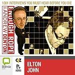 Enough Rope with Andrew Denton: Elton John   Andrew Denton