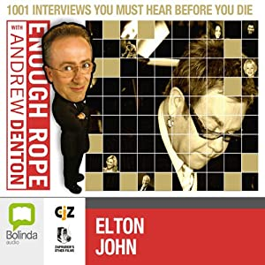 Enough Rope with Andrew Denton: Elton John | [Andrew Denton]