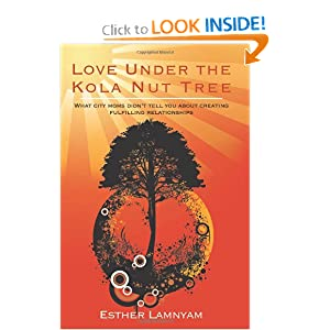 Love Under the Kola Nut Tree: What city moms didn't tell you about creating fulfilling relationships. e-book