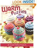 Warm Fuzzies: 30 Sweet Felted Projects