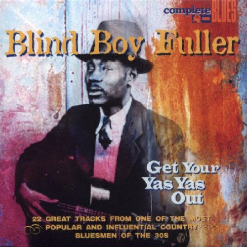 Blind Boy Fuller - Get Your Yas Yas Out - Zortam Music