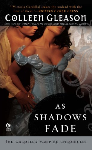 Colleen Gleason - As Shadows Fade: The Gardella Vampire Chronicles