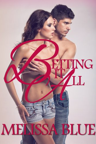 E-book - Betting It All by Melissa Blue