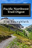 Pacific Northwest Trail Digest: Trail Tips and Navigation Notes