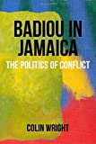 img - for Badiou in Jamaica: The Politics of Conflict (Anamnesis) book / textbook / text book