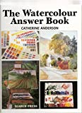 The Watercolour Answer Book