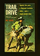Trail Drive by Bill Gulick