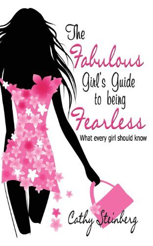 The Fabulous Girl's Guide to Being Fearless: What Every Girl Should Know