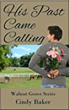 His Past Came Calling (Walnut Grove Series Book 2)
