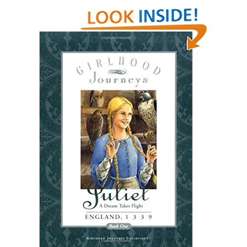 Juliet: A Dream Takes Flight (Girlhood Journeys)