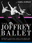 The Joffrey Ballet: Robert Joffrey an...