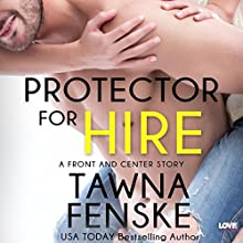 Protector for Hire: Front and Center, Book 4 Audiobook by Tawna Fenske Narrated by Arielle DeLisle