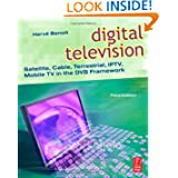 Digital Television: Satellite, Cable, Terrestrial, IPTV, Mobile TV in the DVB Framework