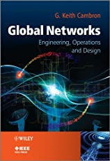 Global Networks: Engineering, Operations and Design (Wiley - IEEE)