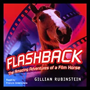 Flashback: The Amazing Adventures of a Film Horse | [Gillian Rubinstein]
