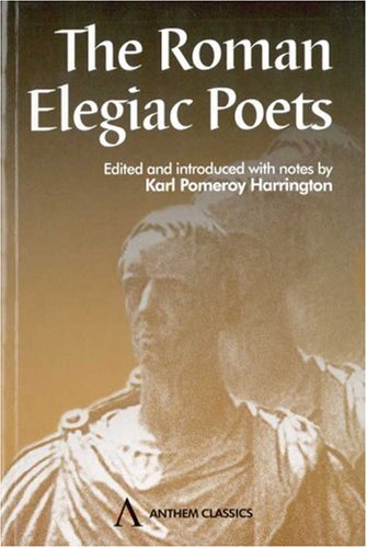 The Roman Elegiac Poets (Wimbledon Publishing Classics)