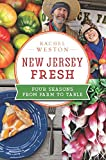 img - for New Jersey Fresh: Four Seasons from Farm to Table (American Palate) book / textbook / text book