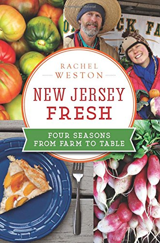 New Jersey Fresh: Four Seasons from Farm to Table (American Palate) PDF