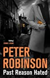 Peter Robinson Past Reason Hated (The Inspector Banks Series)