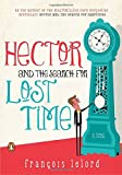 Hector and the Search for Lost Time: A Novel (Hector's Journeys)