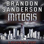 FREE: Mitosis: A Reckoners Story | [Brandon Sanderson]