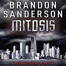 Mitosis: A Reckoners Story (       UNABRIDGED) by Brandon Sanderson Narrated by Andrews Macleod