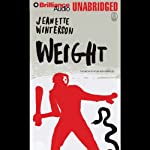 Weight: The Myths #3 (       UNABRIDGED) by Jeanette Winterson Narrated by Dick Hill, Susie Breck