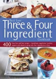 img - for Best Ever Three & Four Ingredient Cookbook: 400 Fuss-Free And Fast Recipes - Breakfasts, Appetizers, Lunches, Suppers And Desserts Using Only Four Ingredients Or Less book / textbook / text book