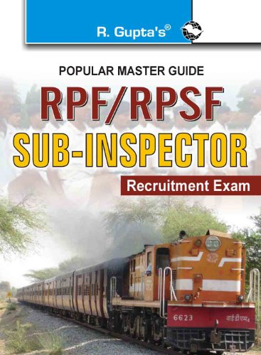 RPF/RPSF: Sub Inspector Recruitment Exam (Popular Master Guide)