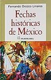 img - for Fechas Historicas de Mexico: Las efemerides mas destacadas desde la epoca Prehispanica hasta nuestros dias book / textbook / text book