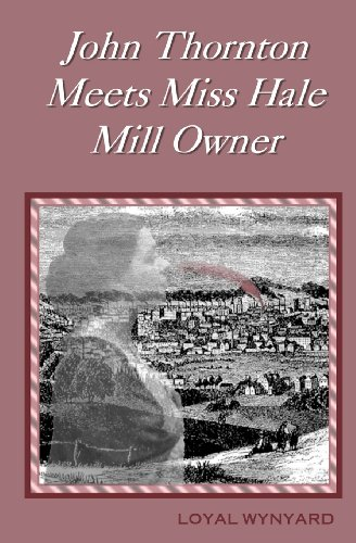 John Thornton Meets Miss Hale, Mill Owner