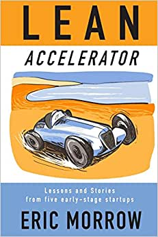 Lean Accelerator: Lessons And Stories From Five Early-stage Startups