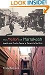 The Mellah of Marrakesh: Jewish and M...