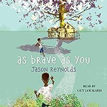 As Brave as You | Livre audio Auteur(s) : Jason Reynolds Narrateur(s) : Guy Lockard