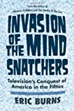 img - for Invasion of the Mind Snatchers: Television's Conquest of America in the Fifties book / textbook / text book