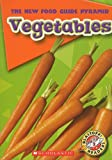 Vegetables (Blastoff! Readers: New Food Guide Pyramid: Level 2)