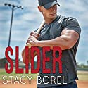 Slider: Core Four, Book 2 Audiobook by Stacy Borel Narrated by Guy Locke, Monique Makena