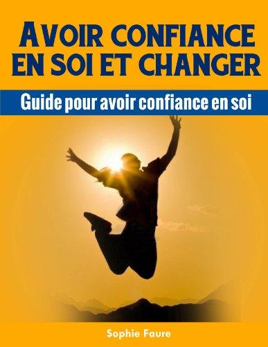 Couverture du livre Avoir confiance en soi et changer
