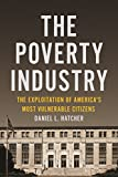 img - for The Poverty Industry: The Exploitation of America's Most Vulnerable Citizens (Families, Law, and Society) book / textbook / text book