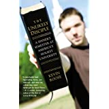 The Unlikely Disciple: A Sinner's Semester at America's Holiest Universityby Kevin Roose
