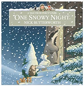 One Snowy Night (Percy the Park Keeper) Nick Butterworth and Richard Briers