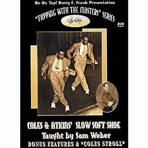 Coles & Atkins Slow Soft Shoe with Sam Weber