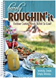 Barely Roughin' It - Easy Camping Recipes & More!