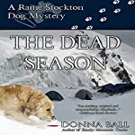 The Dead Season: Raine Stockton Dog Mysteries, Book 6 | Donna Ball