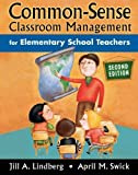 img - for Common-Sense Classroom Management for Elementary School Teachers by Jill A. Lindberg (2006-04-12) book / textbook / text book