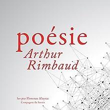 Poésie de Arthur Rimbaud | Livre audio Auteur(s) : Arthur Rimbaud Narrateur(s) : Florence Alayrac