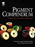 img - for Pigment Compendium Set: Pigment Compendium: A Dictionary of Historical Pigments book / textbook / text book
