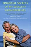 Financial Secrets of My Wealthy Grandparents: A Guide To Help Retirees Avoid Financial Mistakes and Create an Inspiring Financial Future